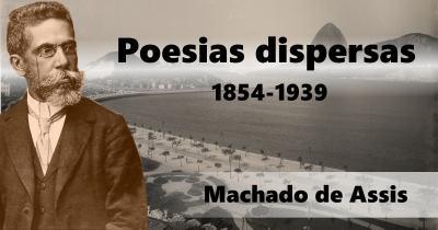 poesias dispersas - machado de assis - 1854 - 1939