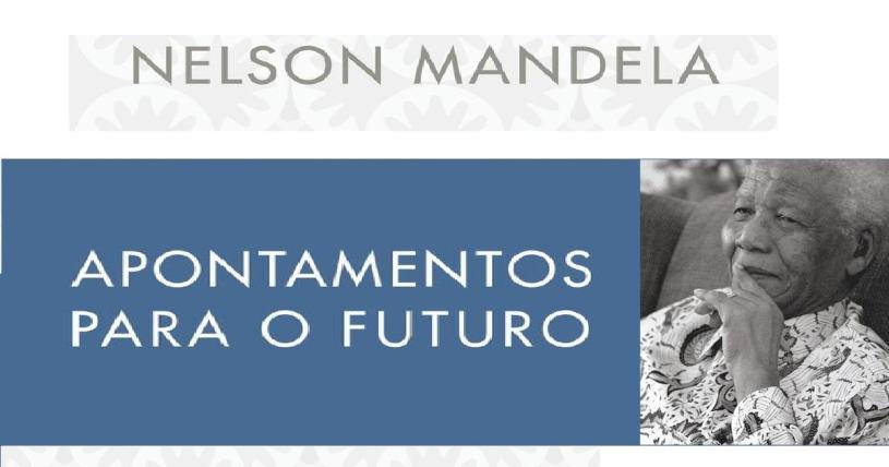 apontamentos para o futuro - Nelson Mandela
