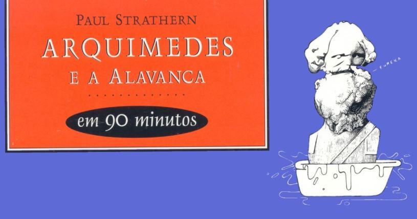 Arquimedes e a Alavanca em 90 Minutos – Paul Strathern