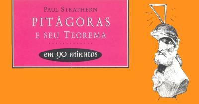 Pitágoras e Seu Teorema em 90 Minutos - Paul Strathern